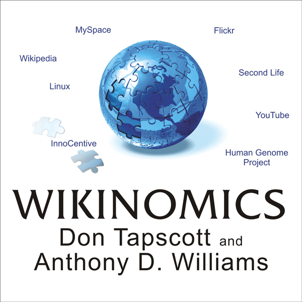 Wikinomics: How Mass Collaboration Changes Ever...