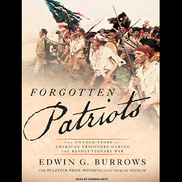 Forgotten Patriots: The Untold Story of America...