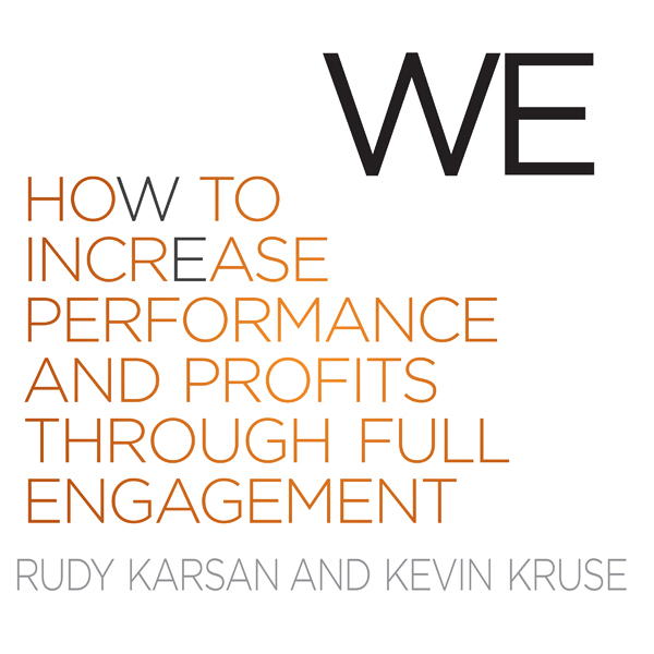 We: How to Increase Performance and Profits Thr...