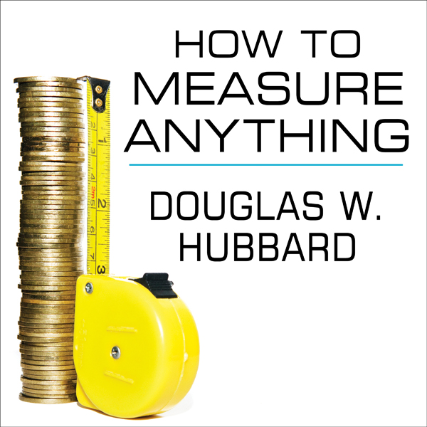 How to Measure Anything: Finding the Value of ´...