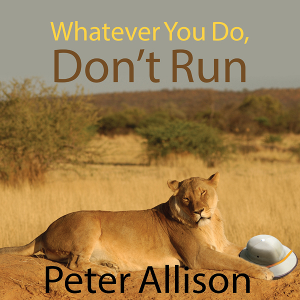 Whatever You Do, Don´t Run: True Tales of a Bot...