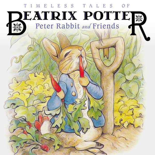 Timeless Tales of Beatrix Potter: Peter Rabbit ...