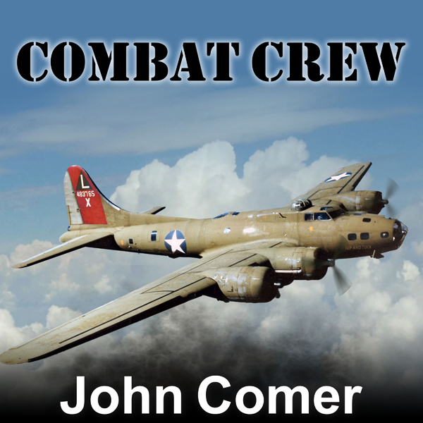 Combat Crew: The Story of 25 Combat Missions ov...