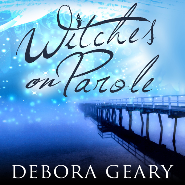 Witches on Parole: WitchLight Trilogy, Book 1 , Hörbuch, Digital, 1, 499min