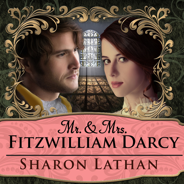 Mr. & Mrs. Fitzwilliam Darcy: Two Shall Become One: Darcy Saga Series #1 , Hörbuch, Digital, 1, 837min