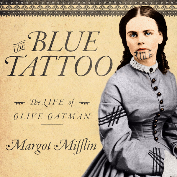 The Blue Tattoo: The Life of Olive Oatman: Wome...