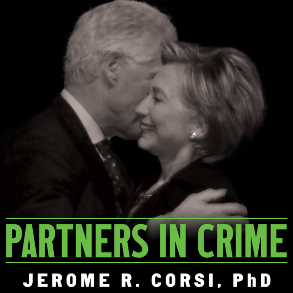Partners in Crime: The Clintons´ Scheme to Mone...