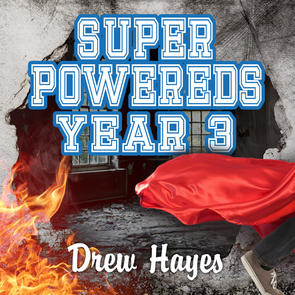 Super Powereds: Year 3: Super Powereds, Book 3 ...