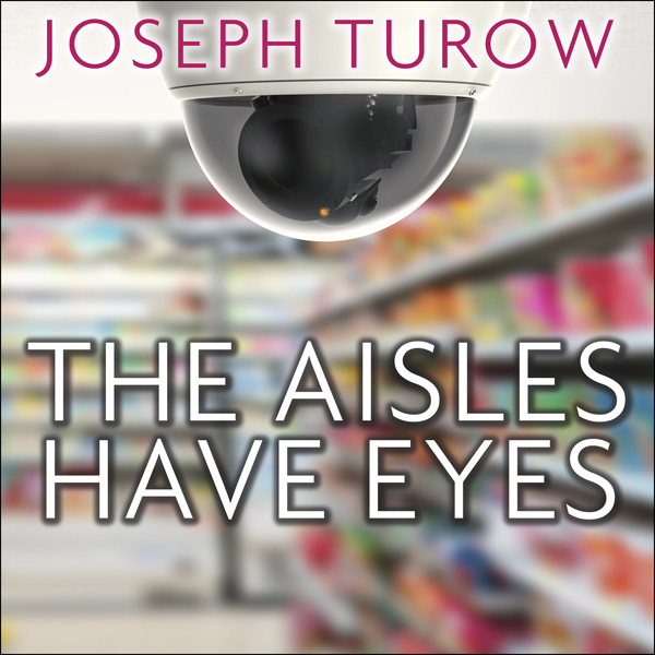 The Aisles Have Eyes: How Retailers Track Your ...
