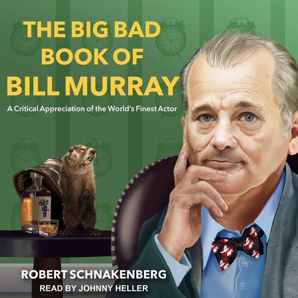 The Big Bad Book of Bill Murray: A Critical App...
