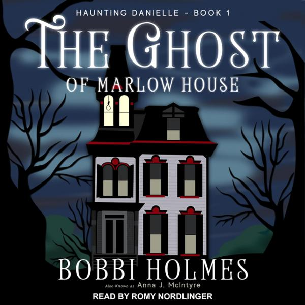 The Ghost of Marlow House: Haunting Danielle Se...