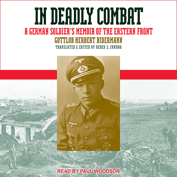 In Deadly Combat: A German Soldier´s Memoir of ...
