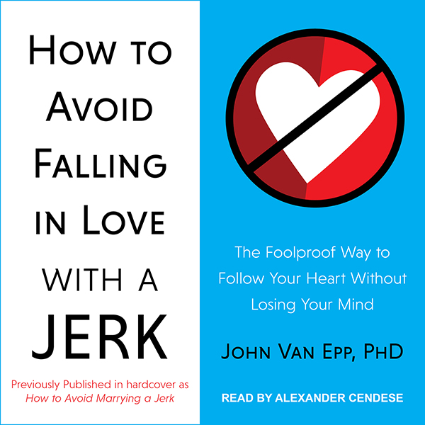 How to Avoid Falling in Love with a Jerk: The F...