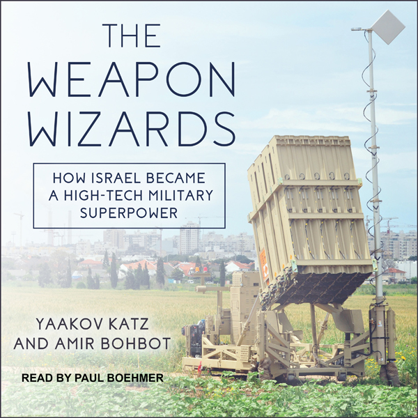 The Weapon Wizards: How Israel Became a High-Te...