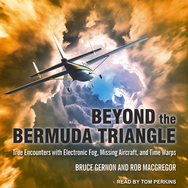 Beyond the Bermuda Triangle: True Encounters wi...