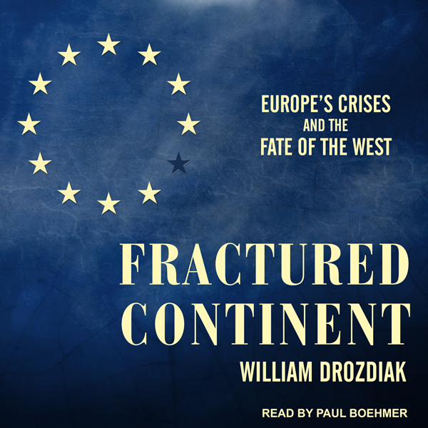 Fractured Continent: Europe´s Crises and the Fa...