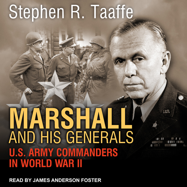 Marshall and His Generals: U.S. Army Commanders...