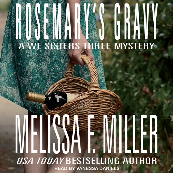 Rosemary´s Gravy: A We Sisters Three Mystery, B...