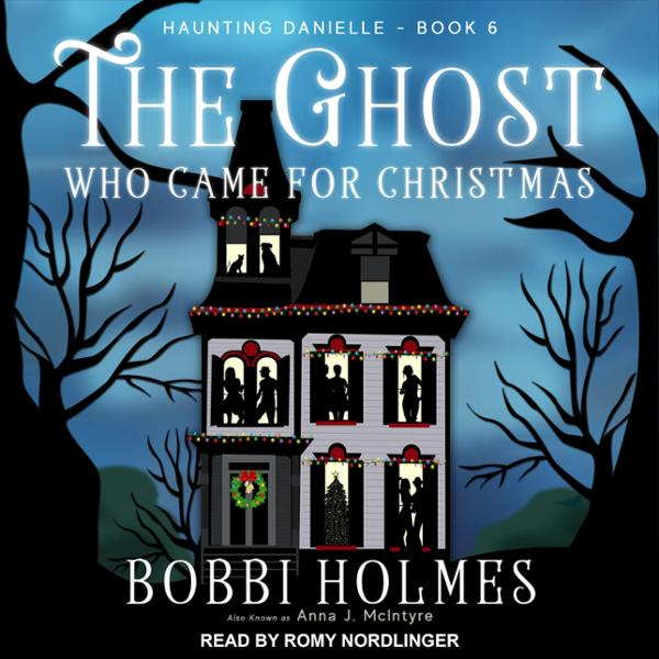 The Ghost Who Came for Christmas: Haunting Dani...