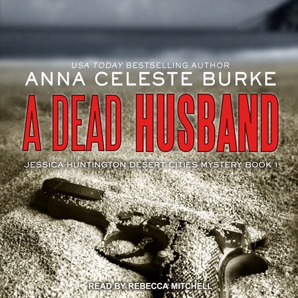 A Dead Husband: Jessica Huntington Desert Citie...