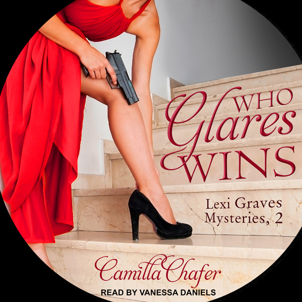 Who Glares Wins: Lexi Graves Mysteries, Book 2 ...