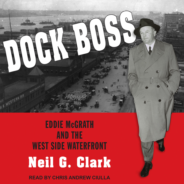 Dock Boss: Eddie McGrath and the West Side Wate...