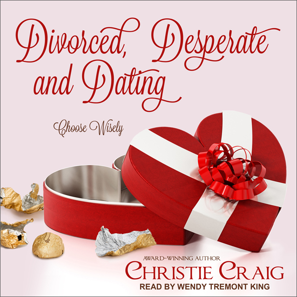 Divorced, Desperate, and Dating: Divorced and D...