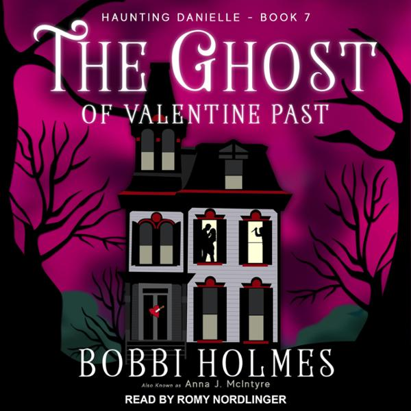 The Ghost of Valentine Past: Haunting Danielle ...