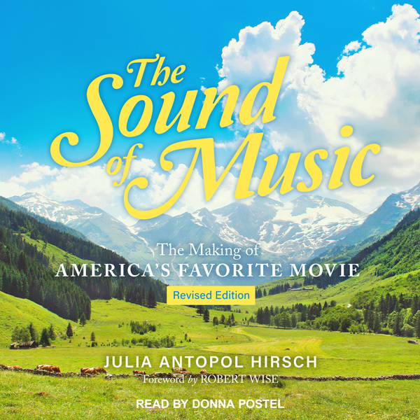 The Sound of Music: The Making of America´s Fav...