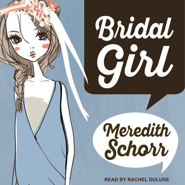 Bridal Girl: Blogger Girl series, Book 3 , Hörb...