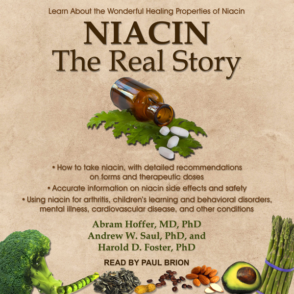 Niacin: The Real Story: Learn about the Wonderf...