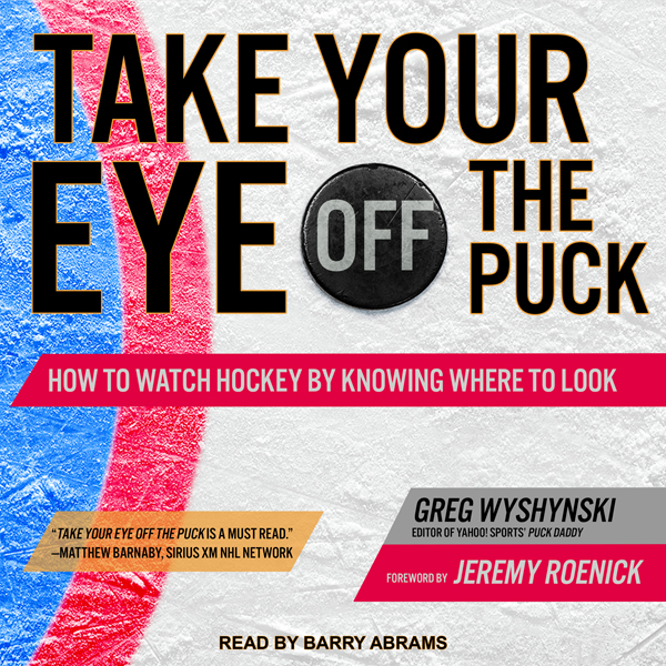 Take Your Eye Off the Puck: How to Watch Hockey...