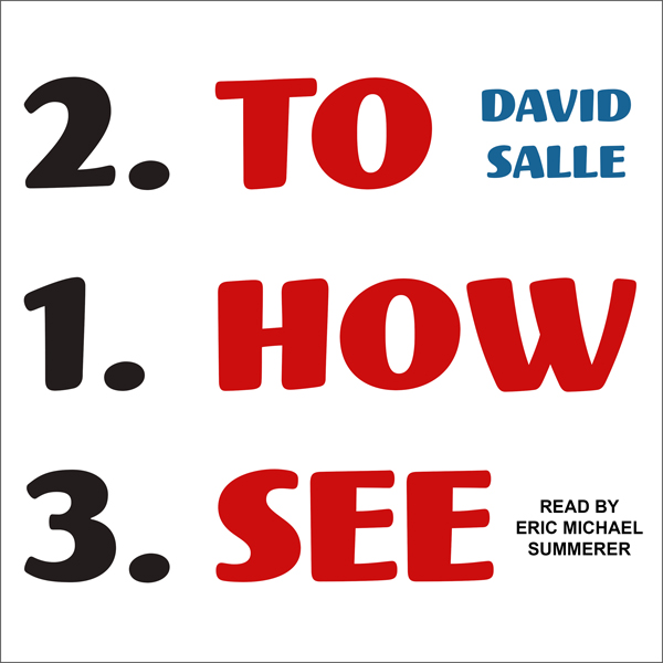 How to See: Looking, Talking, and Thinking About Art , Hörbuch, Digital, 1, 446min