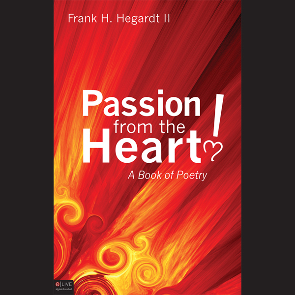 Passion from the Heart!: A Book of Poetry , Hör...