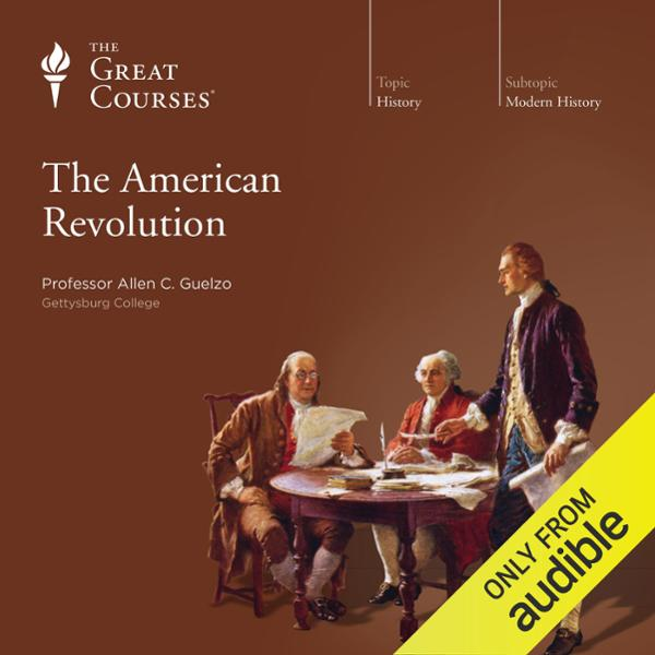 The American Revolution, Hörbuch, Digital, 1, 7...