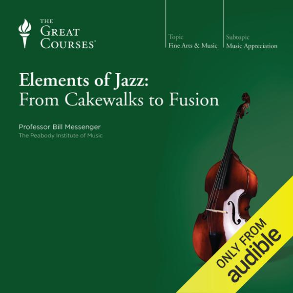 Elements of Jazz: From Cakewalks to Fusion, Hör...