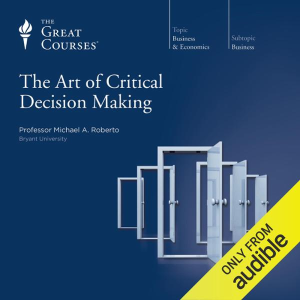 The Art of Critical Decision Making, Hörbuch, D...