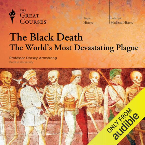 The Black Death: The World´s Most Devastating P...