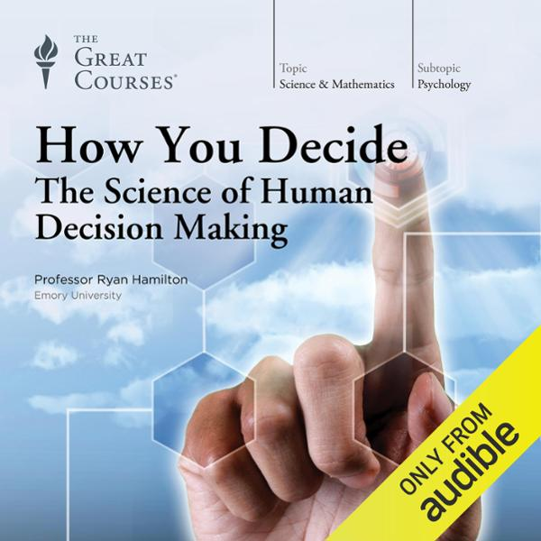 How You Decide: The Science of Human Decision M...