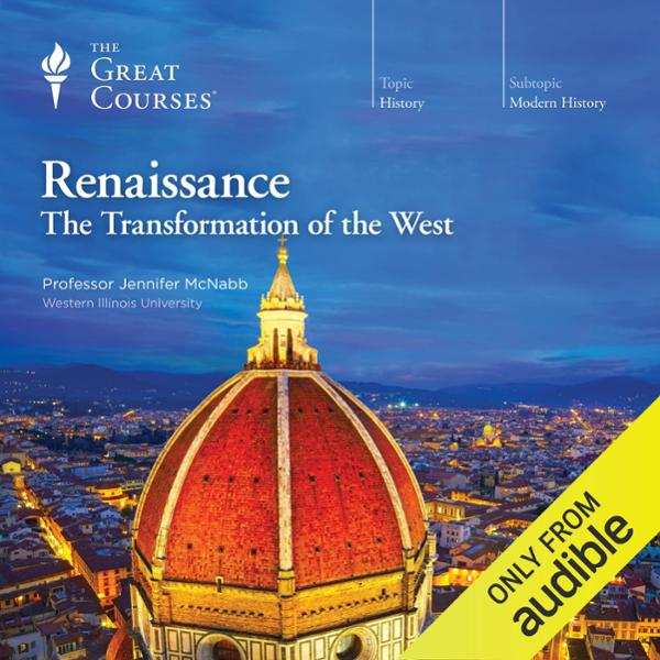Renaissance: The Transformation of the West, Hö...
