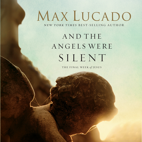 And the Angels Were Silent: The Final Week of J...
