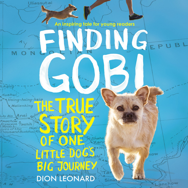 Finding Gobi: Young Reader´s Edition: The True Story of One Little Dog´s Big Journey , Hörbuch, Digital, 1, 219min
