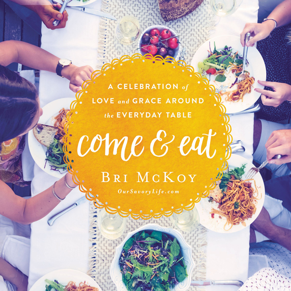 Come and Eat: A Celebration of Love and Grace A...