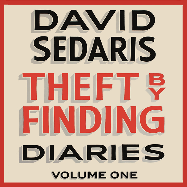 Theft by Finding: Diaries: Volume One (Unabridged)