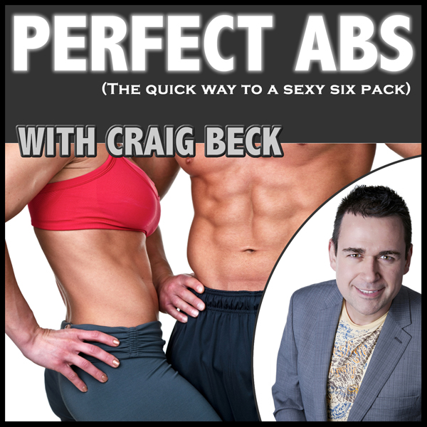Perfect Abs: The quick way to a sexy six pack ,...