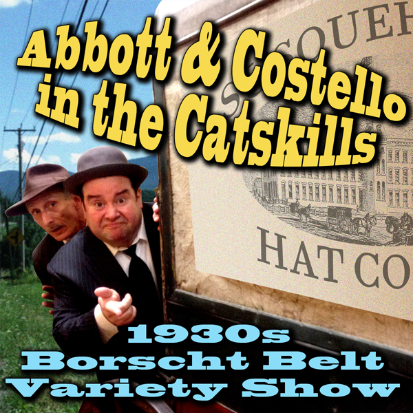 Abbott & Costello in the Catskills: An Authenti...
