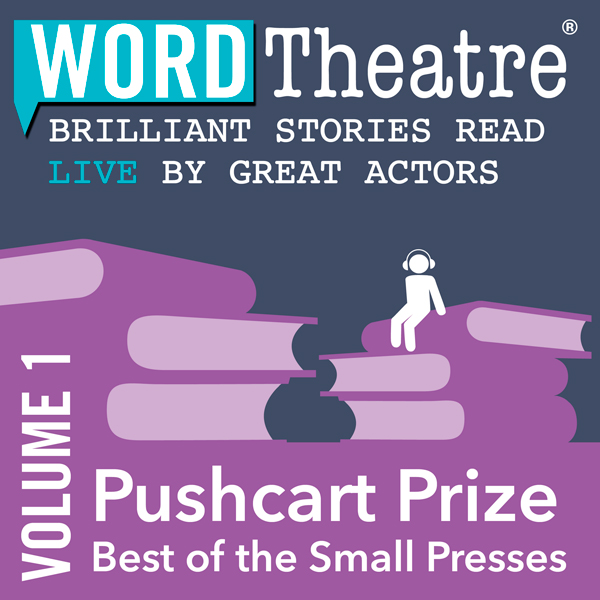 WordTheatre: Pushcart Prize: Best of the Small ...