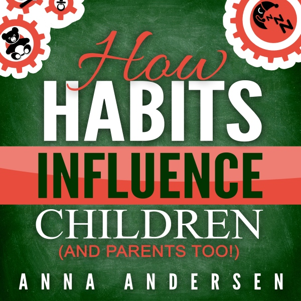 How habits influence children, and parents too!...