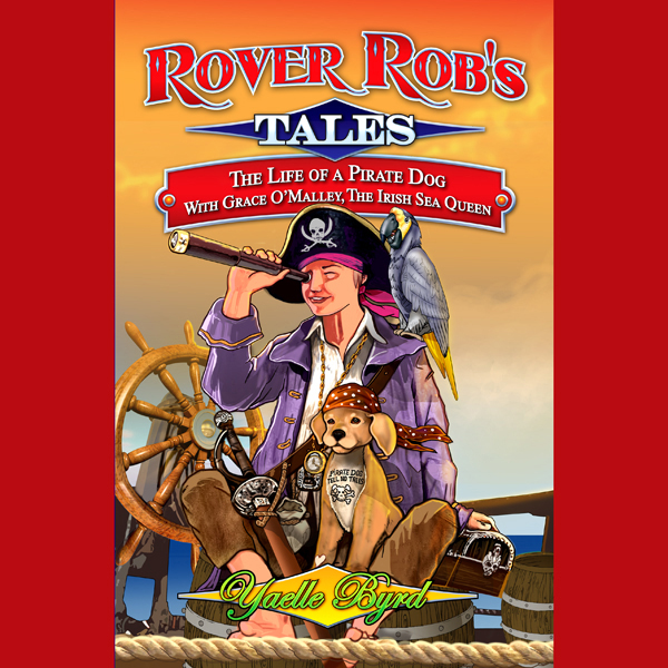 Rover Rob´s Tales: The Life of a Pirate Dog wit...