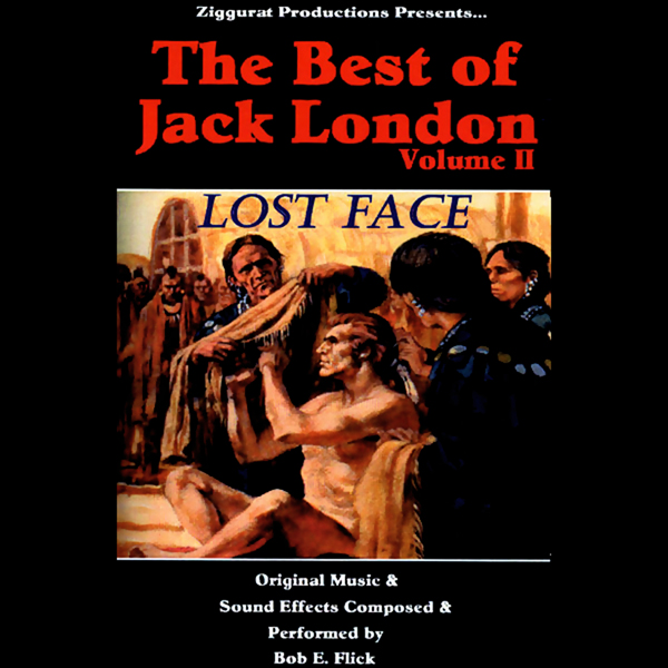 Lost Face: The Best of Jack London, Volume 2, H...